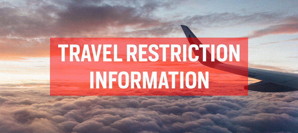 INFORMATION FOR CONSTITUENTS ABROAD INQUIRING ABOUT THE NEW TRAVEL RESTRICTIONS